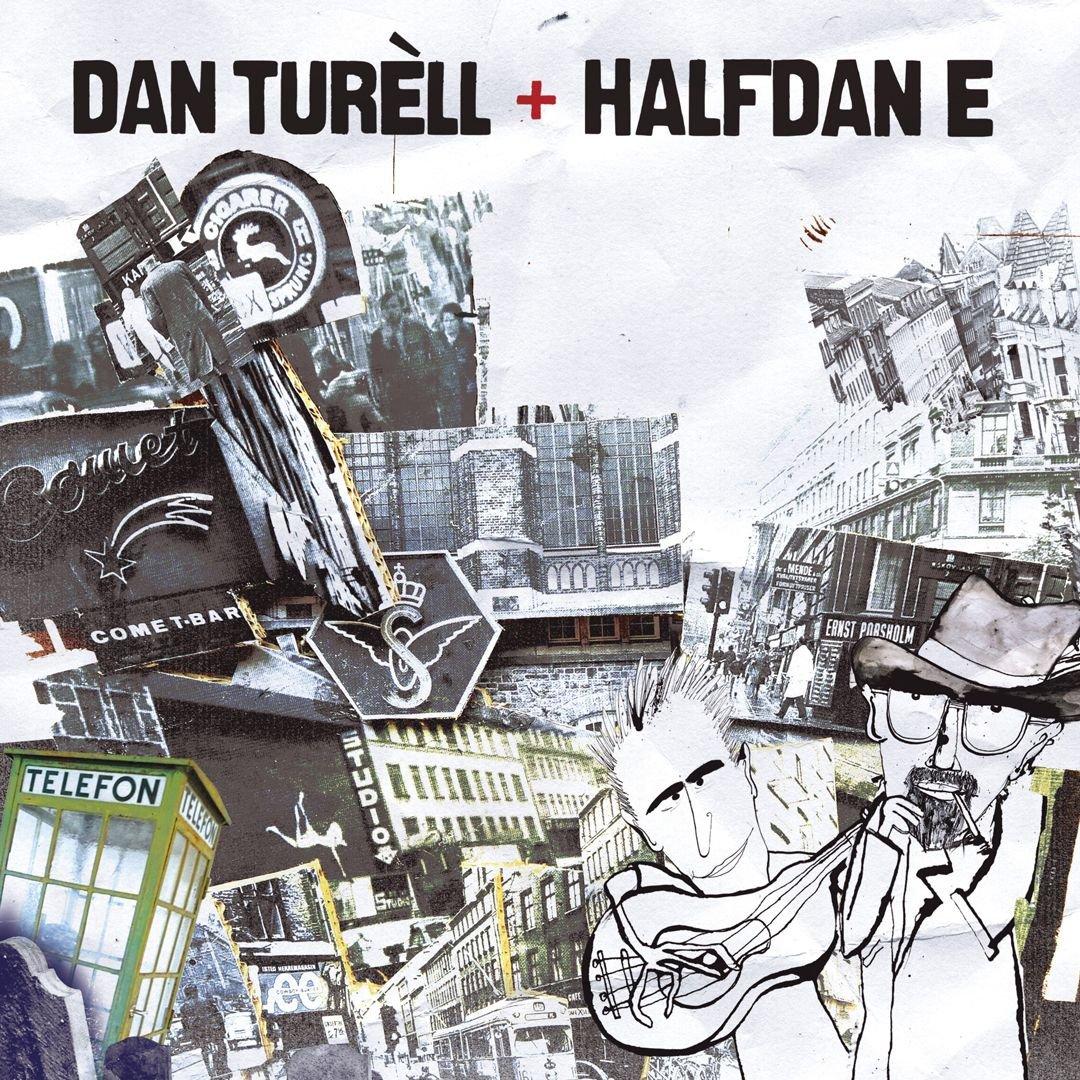 Dan Turéll & Halfdan E.